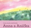 Anna a Anička - O životě na začátku a na konci - Jak dětem vysvětlit umírání?