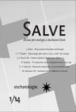 Salve - Revue pro teologii a duchovní život 1/14 - Eschatologie