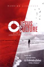 Jesus Culture - Začnite žiť život, ktorý zmení svet