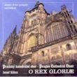 CD - O Rex Gloriae - Pražský katedrální sbor