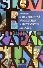 Sedembolestná Panna Mária v slovenských dejinách