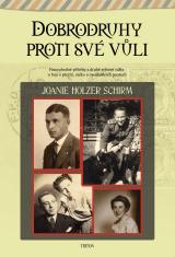 Dobrodruhy proti své vůli - Pozoruhodné příběhy z druhé světové války o boji o přežití, útěku a mezilidských poutech