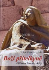 Boží přítelkyně - Příběh o Terezii z Ávily
