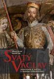 Svatý Václav - Panovník a světec v raném středověku