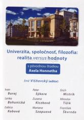 Univerzita, spoločnosť, filozofia: realita versus hodnoty - s pôvodnou štúdiou Axela Honnetha