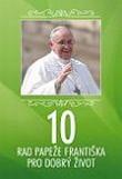 10 rad papeže Františka pro dobrý život
