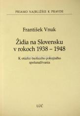 Židia na Slovensku v rokoch 1938 - 1948