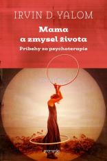 Mama a zmysel života - Príbehy zo psychoterapie