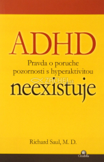 ADHD neexistuje - Pravda o poruche pozornosti s hyperaktivitou