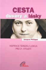 Cesta důvěry a lásky - Inspirace Terezie z Lisieux pro 21. století