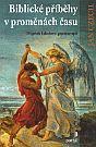 Biblické příběhy v proměnách času - Příspěvek k duchovní psychoterapii