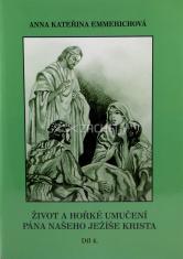 Život a hořké umučení Pána našeho Ježíše Krista (4. díl) - IV.