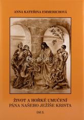 Život a hořké umučení Pána našeho Ježíše Krista (3. díl) - III.