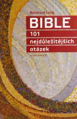 Bible - 101 nejdůležitějších otázek - Všechno, co je třeba vědět o Bibli