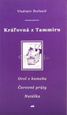 Kráľovná z Tammiru VI, VII, VIII - Orol z kameňa, Čarovné prúty, Natálka