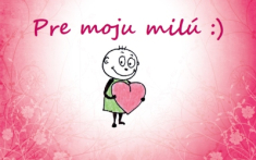 Pre moju milú