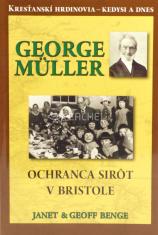 George Müller - Ochranca sirôt v Bristole - Kresťanskí hrdinovia - kedysi a dnes
