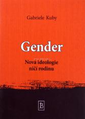 Gender - Nová ideologie ničí rodinu