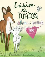 Ľúbim ťa, mama - Vyfarbi si príbeh