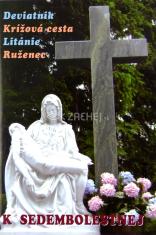 K Sedembolestnej - Deviatnik, Krížová cesta, Litánie, Ruženec