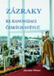 Zázraky ke kanonizaci českých světců