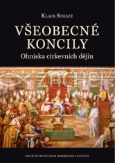 Všeobecné koncily - Ohniska církevních dějin