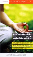 Kresťanská modlitba versus východná meditácia - 48/2014