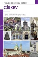 Církev - Průvodce českou historií - 3. svazek - Církev pohledem hmotných, písemných a ikonografických památek