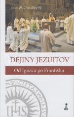 Dejiny jezuitov - Od Ignáca po Františka
