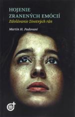 Hojenie zranených emócií (vydanie r. 2014) - Zdolávanie životných rán