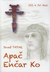 Apač Enčar Ko (III. a IV. diel)