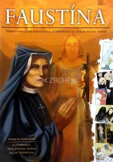 Faustína (komiks) - Príbeh malého dievčatka, z ktorého sa stala veľká svätá