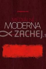 Mediální moderna - Studie k soudobým formám de-abstrakce a mediality
