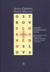 Ostrov slobodného slova - Banskobystrický rozhlas - august 1968 v tradíciách Slobodného slovenského vysielača - august 1944