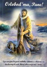 Osloboď ma, Pane! - Spoznajme bojovú taktiku a zbavme sa duchovných pút, ktoré ohrozujú náš život