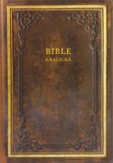 Bible kralická - Písmo svaté Starého a Nového zákona