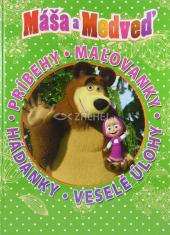 Máša a Medveď: príbehy, maľovánky, hádanky, veselé úlohy - Kniha hier a zábavy na celý rok