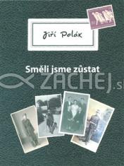 Směli jsme zůstat - česko-německé soužití a životní příběhy šesti sudetských Němců