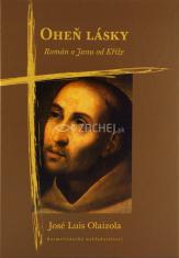 Oheň lásky - Román o Janu od Kříže