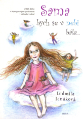 Sama bych se v nebi bála... - Příběh dítěte s Aspergerovým syndromem v náhradní rodině