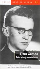 Titus Zeman - Existuje aj iné riešenie - 52/2015