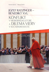Konflikt v modernej kultúre a dilema viery v súčasnom svete - Jozef Ratzinger - Benedikt XVI.