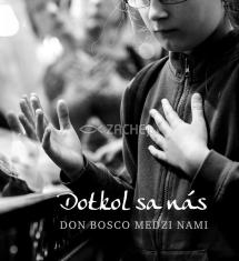 Dotkol sa nás - Don Bosco medzi nami