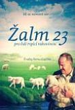 DVD - Žalm 23 pro lidi trpící rakovinou - Už se nemusíš bát....