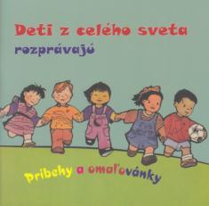 Deti z celého sveta rozprávajú - Príbehy a omaľovánky
