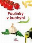 Paulínky v kuchyni - Symbolické pozvání do komunitní kuchyně sester paulínek