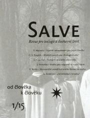 Salve - Revue pro teologii a duchovní život 1/15 - Od člověka k člověku