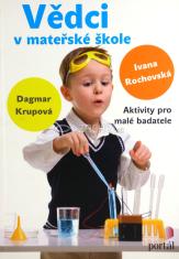 Vědci v mateřské škole - Aktivity pro malé badatele