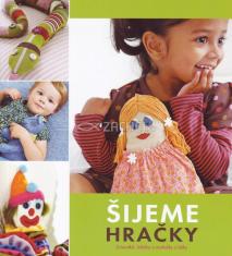 Šijeme hračky - Zvieratká, bábiky a maňušky z látky