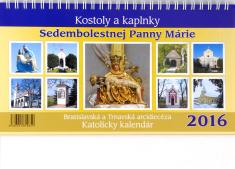 Kalendár 2016 stolový - Kostoly a kaplnky Sedembolestnej PM (týždenný)